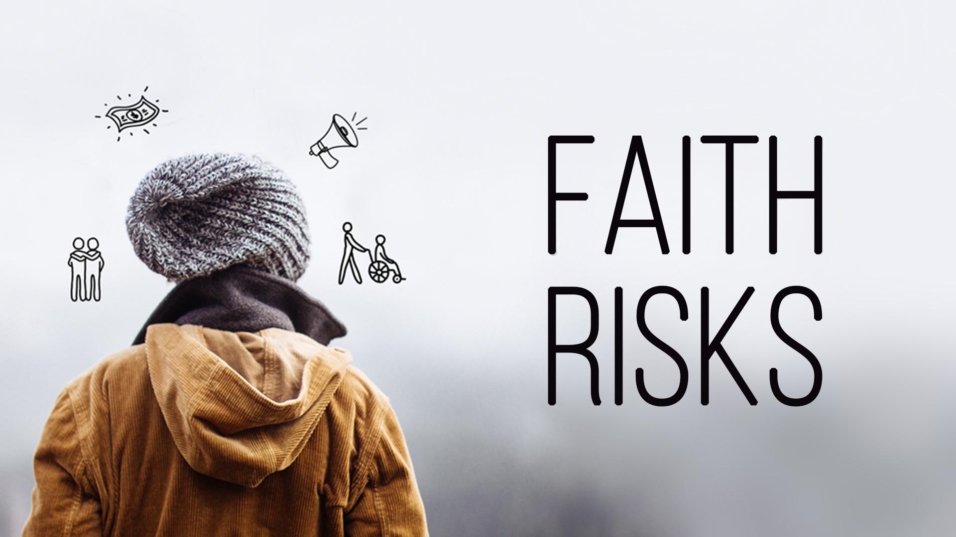 Faith Risks