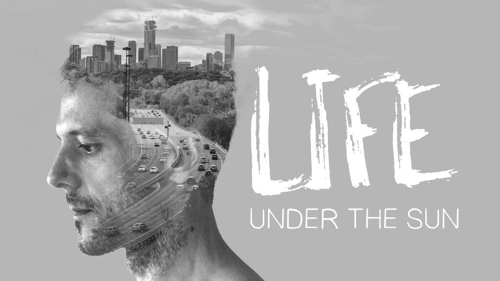 Life Under The Sun Sermon Series